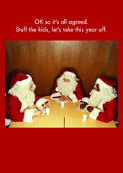 OK so it's all agreed. Stuff the kids, let's take this year off.