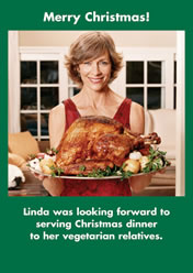 Merry Christmas! .... Linda was looking forward to serving Christmas dinner to her vegetarian relatives.