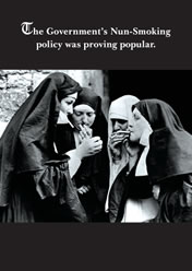 The Governments Nun-smoking policy was proving popular.