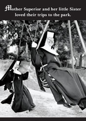 Mother Superior and her little sister loved their trips to the park.